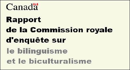 Rapport de la Commission royale d'enquête sur le bilinguisme et le biculturalisme