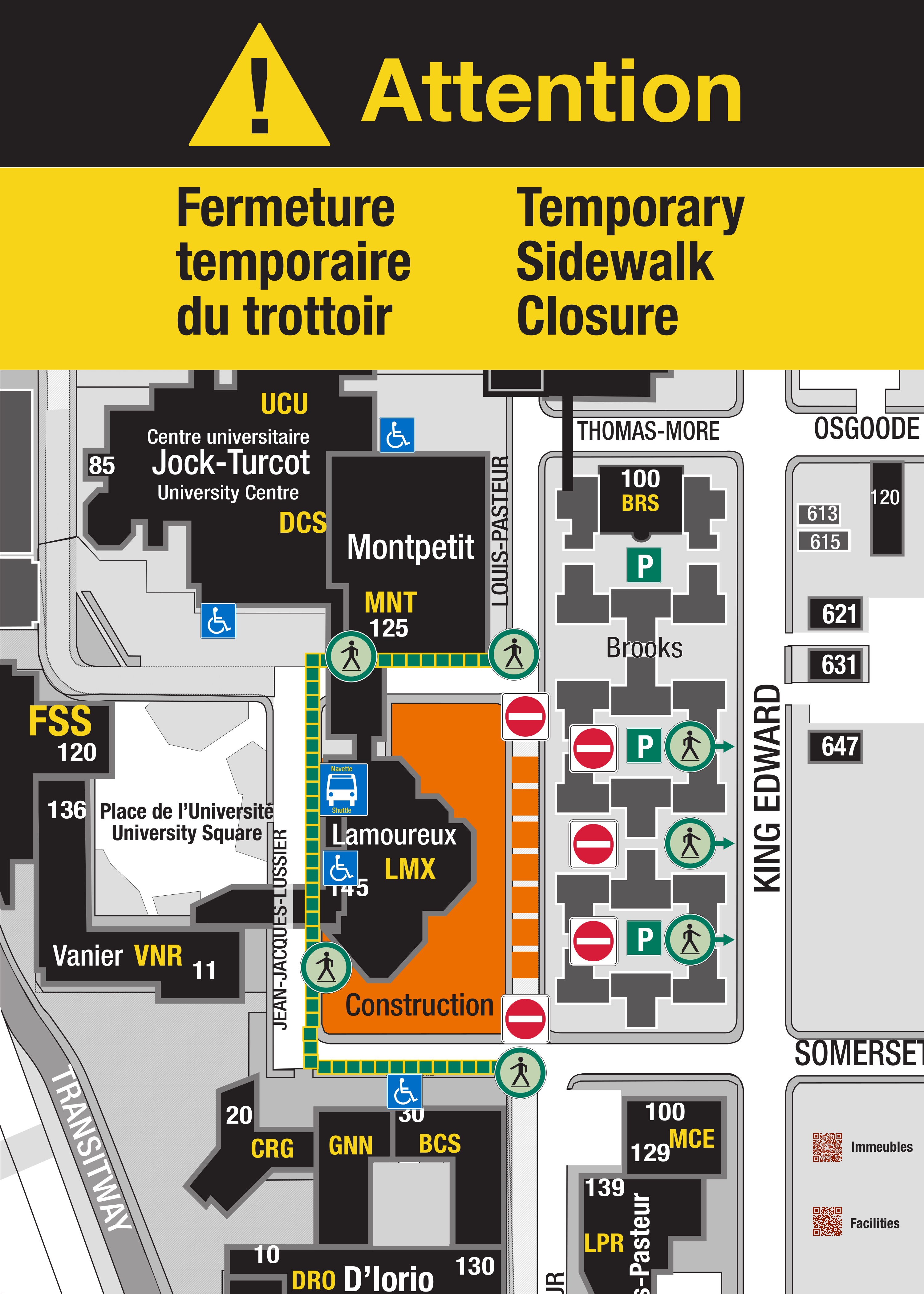 Please be advised that the pedestrian footpath between Lamoureux and the Brooks Residences will be closed; pedestrians will be redirected around those buildings and onto Jean-Jacques-Lussier or King Edward Avenue.