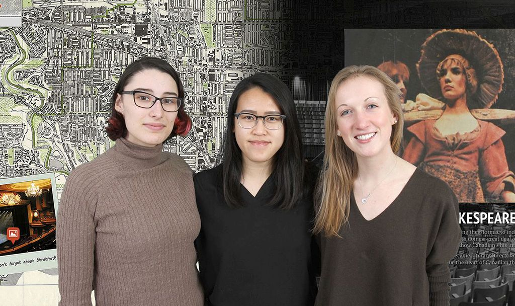 "Sarah Ruszala, Ruth Truong and Jennie Long stand in front of a large city map overlaid with a picture of modern-day Shakespearean actors on the right and, on the left, a photo of the opulent interior of a Stratford theatre with the words ""Don't forget abo"