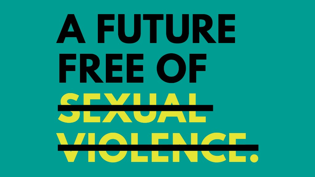 "Large text in black and yellow that reads ""A future free of sexual violence."" The last two words are crossed out with a black bar."