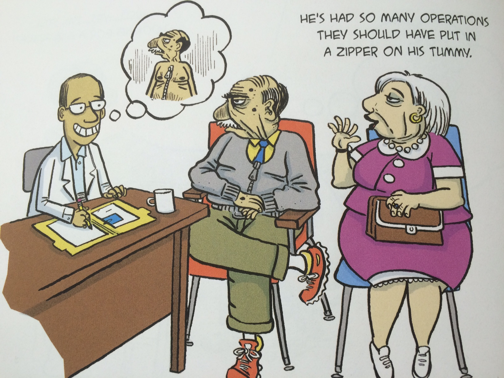 An illustration of an elderly couple sitting in a doctor's office. The woman is saying 'He's had so many operations they should have put a zipper on his tummy.' A thought bubble above the doctor's head shows the man with a zipper on his chest.