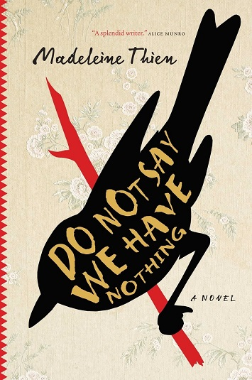 Cover of the novel Do Not Say We Have Nothing, by Madeleine Thien