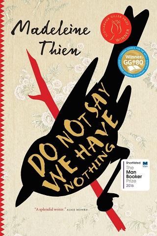 Couverture du roman, Do Not Say We Have Nothing, par Madeleine Thien (édition canadienne)