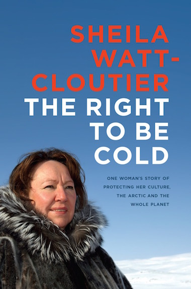 La couverture de l'ouvrage The Right to Be Cold, écrit par Sheila Watt-Cloutier
